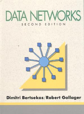 Data Networks - Bertsekas, Dimitri P, and Gallager, Robert