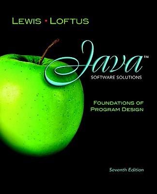 Java Software Solutions: Foundations of Program Design - Lewis, John, and Loftus, William