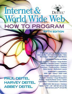 Internet and World Wide Web How to Program - Deitel & Associates, Inc., (Harvey & Paul), and Deitel, Harvey M., and Deitel, Abbey