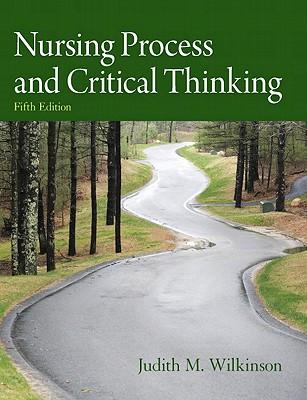 Nursing Process and Critical Thinking - Wilkinson, Judith M, PhD, Arnp, Rnc