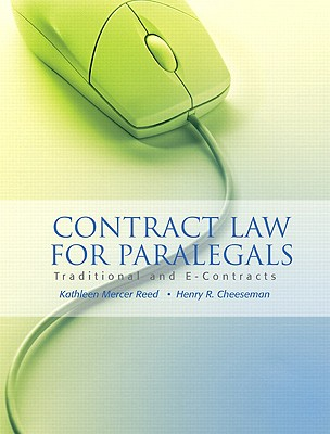 Contract Law for Paralegals: Traditional and E-Contracts - Reed, Kathleen, and Cheeseman, Henry R