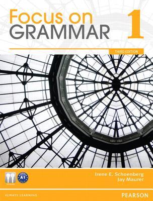 Focus on Grammar 1 - Schoenberg, Irene, and Maurer, Jay