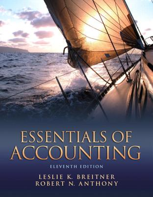 Essentials of Accounting - Breitner, Leslie K., and Anthony, Robert N.