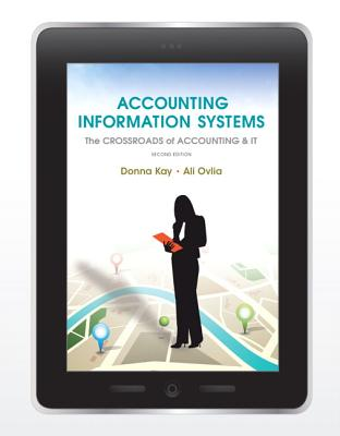 Accounting Information Systems: The Crossroads of Accounting and IT - Kay, Donna, and Ovlia, Ali