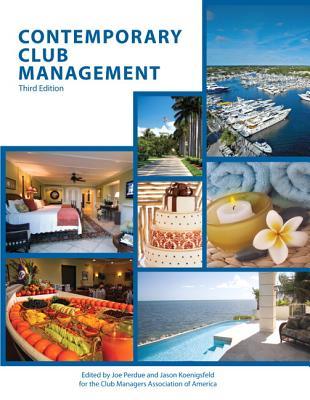 Contemporary Club Management - Perdue, Joe (Editor), and Koenigsfeld, Jason (Editor)