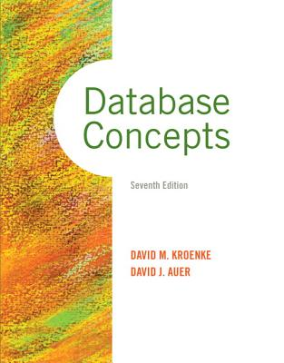 Database Concepts - Kroenke, David M., and Auer, David J.