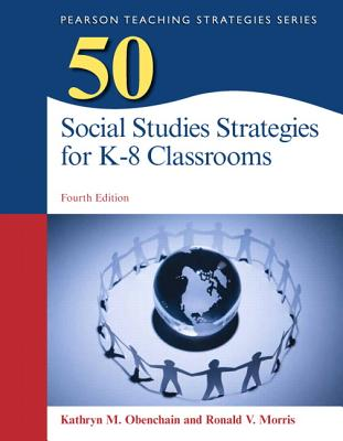 50 Social Studies Strategies for K-8 Classrooms - Obenchain, Kathryn M., and Morris, Ronald V.