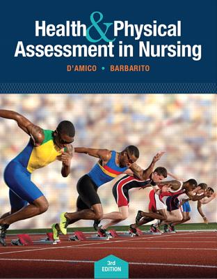 Health & Physical Assessment in Nursing - D'Amico, Donita T., and Barbarito, Colleen