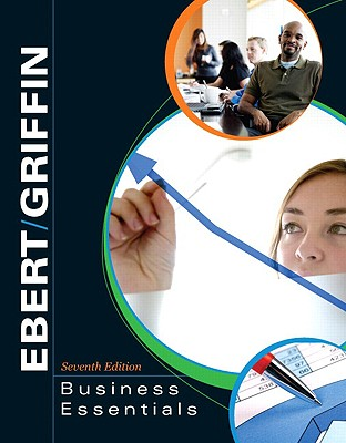 Business Essentials - Ebert, Ronald J, and Griffin, Ricky W
