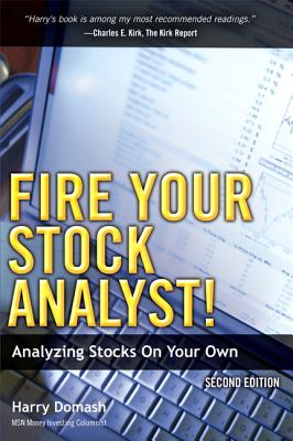 Fire Your Stock Analyst!: Analyzing Stocks on Your Own - Domash, Harry