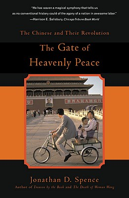 The Gate of Heavenly Peace: The Chinese and Their Revolution 1895-1980 - Spence, Jonathan D, Mr.