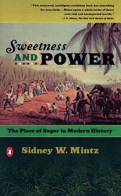 Sweetness and Power: The Place of Sugar in Modern History - Mintz, Sidney W