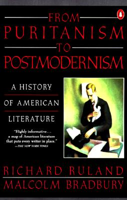 From Puritanism to Postmodernism: A History of American Literature - Ruland, Richard, and Bradbury, Malcolm