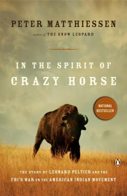 In the Spirit of Crazy Horse - Matthiessen, Peter, and Garbus, Martin (Afterword by)