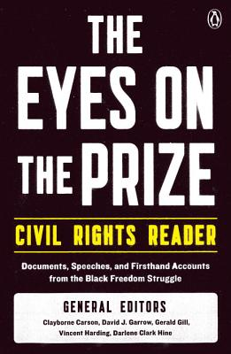 The Eyes on the Prize Civil Rights Reader: Documents, Speeches, and Firsthand Accounts from the Black Freedom Struggle - King, Martin Luther, Jr., and Clar, D, and Garrow, David J, Professor (Editor)
