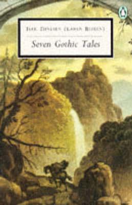 Seven Gothic Tales - Dinesen, Isak
