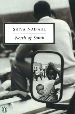 North of South: An African Journey - Naipaul, Shiva