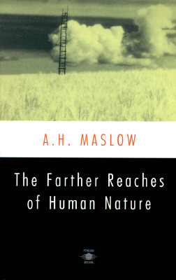 The Farther Reaches of Human Nature - Maslow, Abraham Harold, and Geiger, Henry (Introduction by), and Maslow, Bretha G (Preface by)