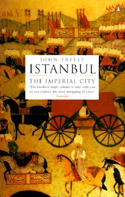 Istanbul: The Imperial City - Freely, John