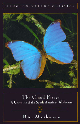 Cloud Forest: A Chronicle of the South American Wilderness - Matthiessen, Peter