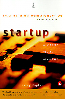 Startup: A Silicon Valley Adventure - Kaplan, Jerry