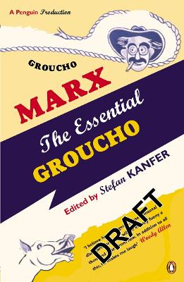 The Essential Groucho: Writings by, for and About Groucho Marx - Marx, Groucho, and Kanfer, Stefan (Editor)