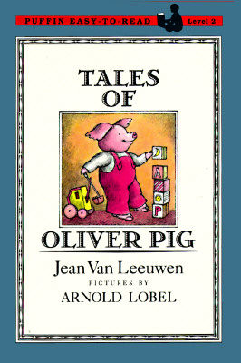 Tales of Oliver Pig: Level 2 - Van Leeuwen, Jean, and Lobel, Arnold