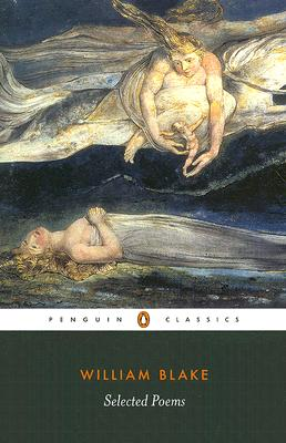 Selected Poems: Blake - Blake, William, and Bentley, Gerald Eades (Editor), and Ricks, Christopher (Series edited by)
