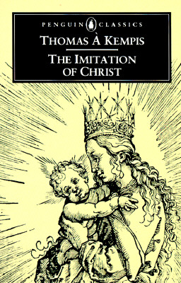 The Imitation of Christ - Kempis, Thomas A, and Sherley-Price, Leo (Translated by)