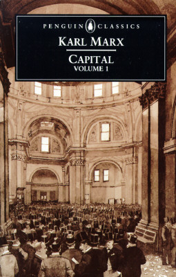 Capital: Volume 1: A Critique of Political Economy - Marx, Karl, and Fernbach, David, and Fowkes, Ben (Translated by)