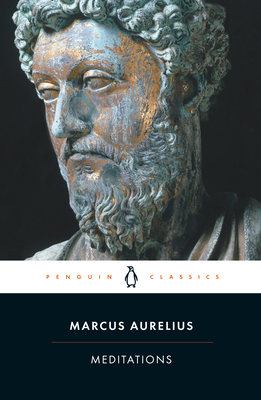 Meditations - Marcus, Aurelius, and Hammond, Martin (Translated by), and Clay, Diskin (Introduction by)