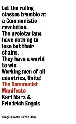 The Communist Manifesto - Marx, Karl, and Engels, Friedrich