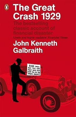 The Great Crash 1929 - Galbraith, John Kenneth, and Galbraith, James K. (Introduction by)