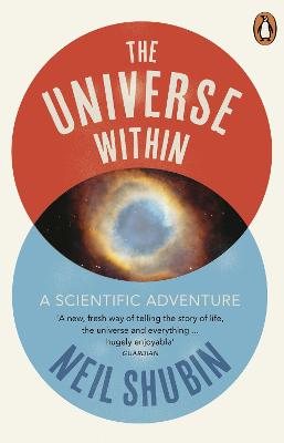 The Universe Within: A Scientific Adventure - Shubin, Neil