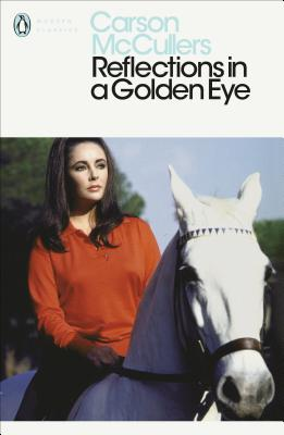 Reflections in a Golden Eye - McCullers, Carson