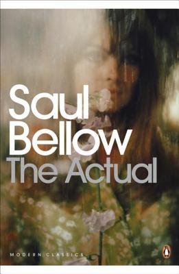 The Actual - Bellow, Saul