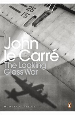The Looking Glass War - le Carre, John