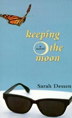 Keeping the Moon - Dessen, Sarah
