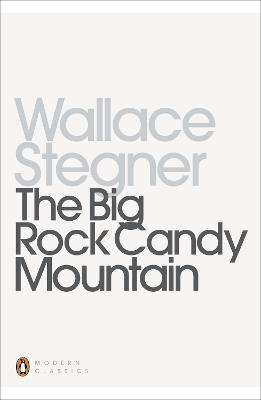 The Big Rock Candy Mountain - Stegner, Wallace