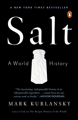 Salt: A World History - Kurlansky, Mark