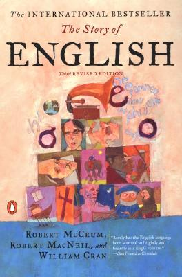 The Story of English - McCrum, Robert, and MacNeil, Robert, and Cran, William