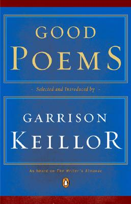 Good Poems - Keillor, Garrison (Selected by)
