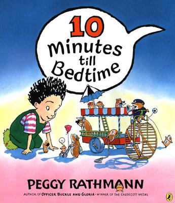 10 Minutes Till Bedtime - Rathmann, Peggy