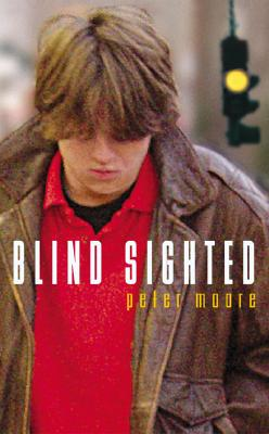 Blind Sighted - Moore, Peter