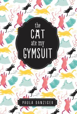 The Cat Ate My Gymsuit - Danziger, Paula