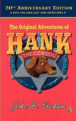 Hank the Cowdog: 20th Anniversary Edition - Erickson, John R