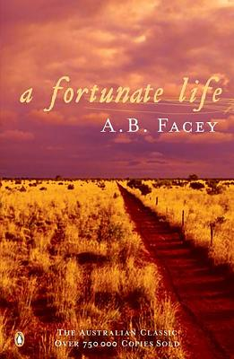 A Fortunate Life - Facey, A.B.