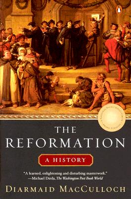 The Reformation - McCulloch, Diarmaid, and MacCulloch, Diarmaid, Professor