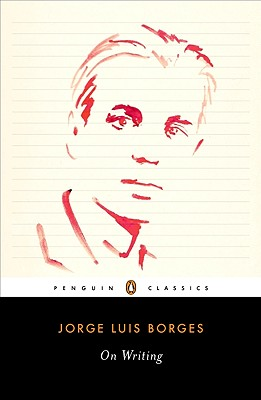 On Writing - Borges, Jorge Luis, and Levine, Suzanne Jill (Editor)