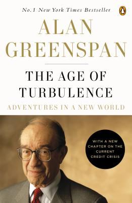 The Age of Turbulence: Adventures in a New World - Greenspan, Alan